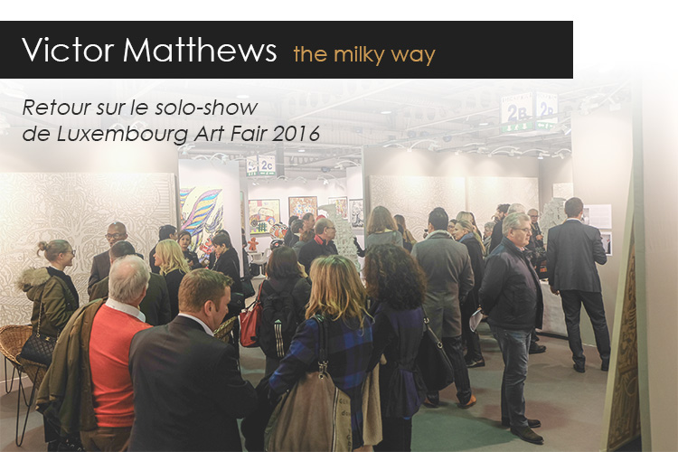 Victor Matthews - the milky way - Lux Art Fair
