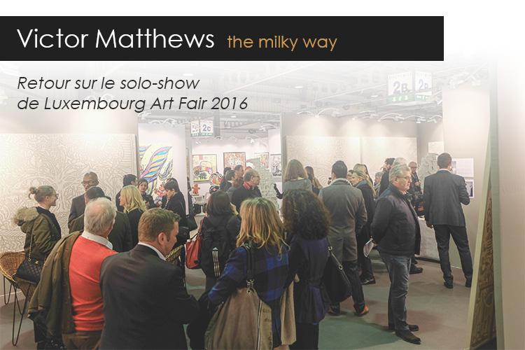 Victor Matthews - the milky way - Lux Art Fair